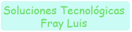 Soluciones Tecnológicas Fray Luis
